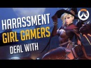 Toxic Overwatch Harassment I as a Girl Gamer Deal With