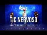 Tic Nervoso - Harmonia do Samba feat. Anitta FitDance TV (Coreografia) Dance Video