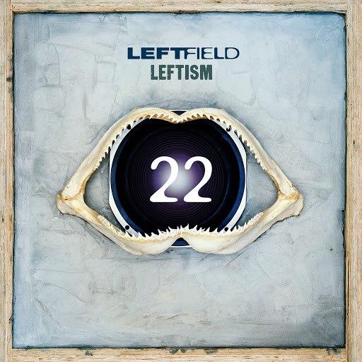 Leftfield альбом Leftism 22