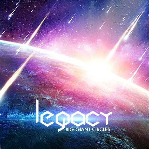 Big Giant Circles альбом Legacy