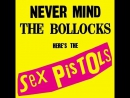 Классические альбомы Sex Pistols Never Mind The Bollocks рус перевод