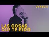 Leoni Torres - Las Cosas Que Te Pido (Lyric Video Letra)