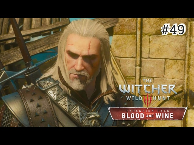 The Witcher 3 Blood and Wine - 49 серия [Последняя ганза]