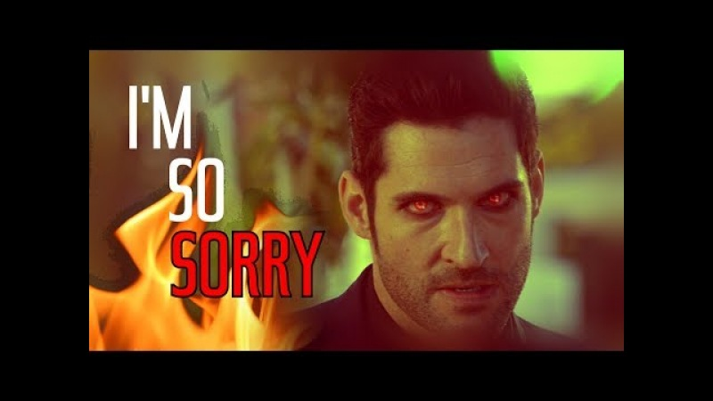 Lucifer || I'm So Sorry