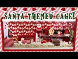 Gingersnap's SANTA Themed Hamster Cage!
