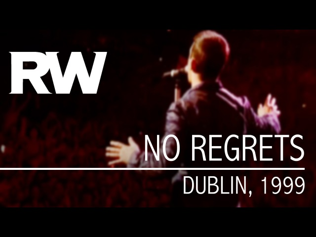 Robbie Williams | No Regrets | Live in Dublin 1999