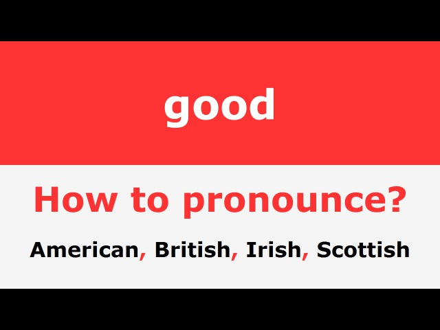 How to pronounce good Pronunciation of good