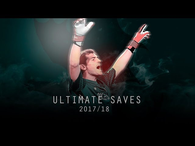 Iker Casillas Ultimate Saves Show 2017 18 HD 1080p