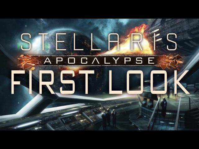 Stellaris: Apocalypse - First Look