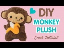 DIY Sock Plush Tutorial Cute Monkey Holding a Banana