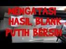 FOTOCOPY MENGATASI HASIL BLANK PUTIH BERSIH IR5075
