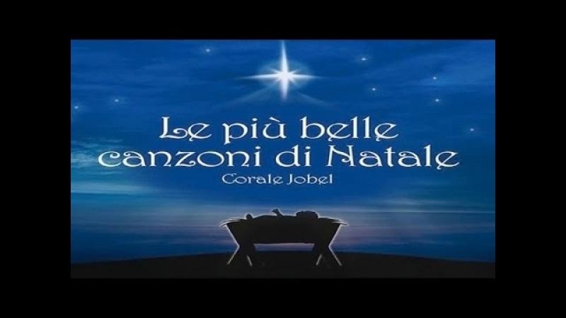 Le Più Belle Canzoni Di Natale cantate da Bambini Natale 2017 2018 Corale Jobel