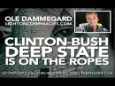 The Clinton-Bush Criminal Deep State is on the Ropes! -- Ole Dammegard