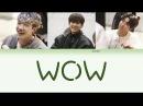 3RACHA 쓰리라차 - WOW Han/Rom/Eng Color Coded Lyrics
