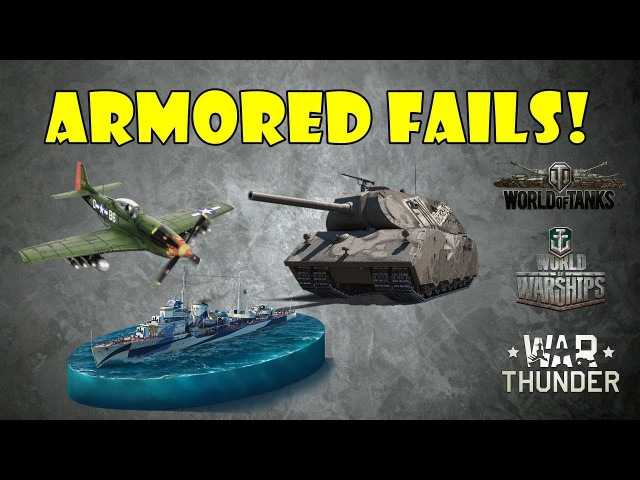 ARMORED FAILS - Funny Epic Moments from WoT, WoWs, WoWp, WT! 3
