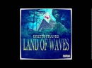 Dretti Franks - LAND OF WAVES (Full Mixtape)