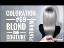 Coloration 69 Platinum Blond Bar Couture