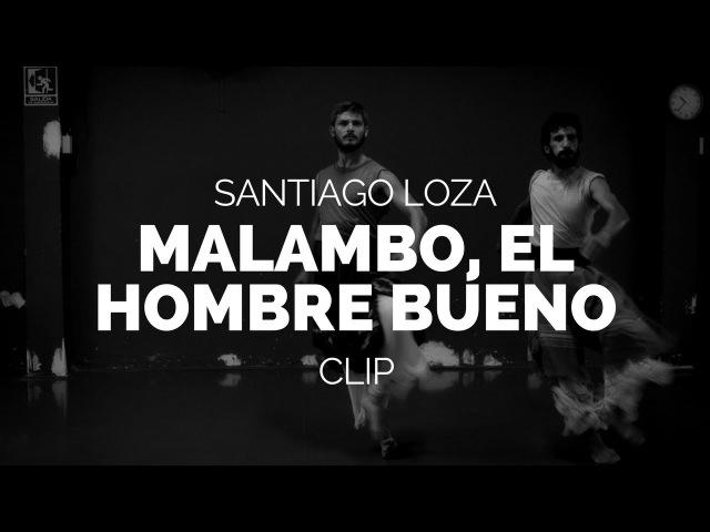 P.2018 Маламбо, добрый человек (Malambo, El Hombre Bueno) - Film Clip