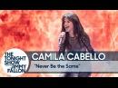 Camila Cabello Debuts Never Be the Same