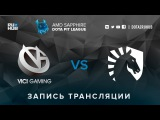 Vici Gaming vs Liquid, AMD SAPPHIRE Dota PIT, game 3 [v1lat, GodHunt]