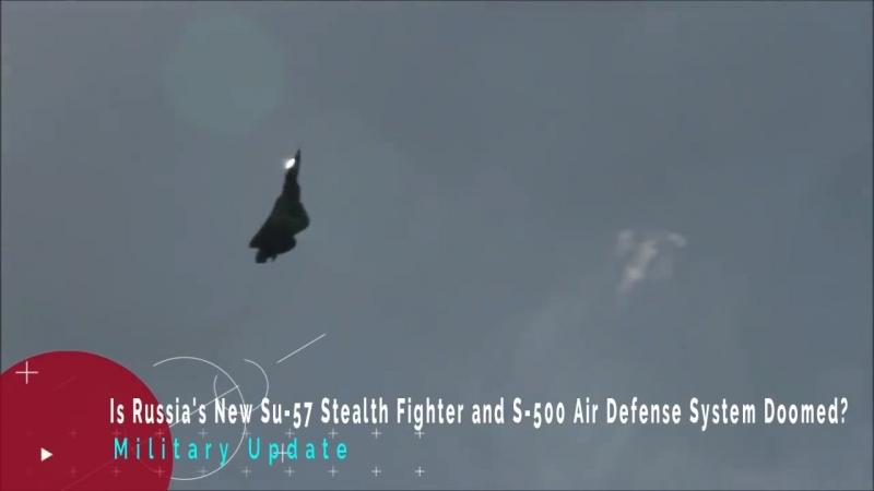 Is Russias New Su-57 Stealth Fighter and S-500 Air Defense System Doomed » Freewka.com - Смотреть онлайн в хорощем качестве