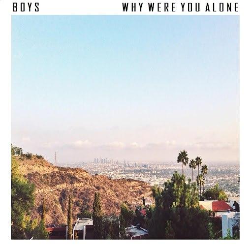 Boys альбом Why Were You Alone