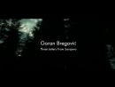 GORAN BREGOVIĆ GUESTS Three Letters From Sarajevo Trailer 2