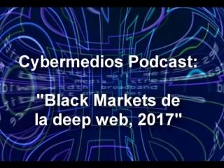 Recuento de la deep web en el 2017: los black markets