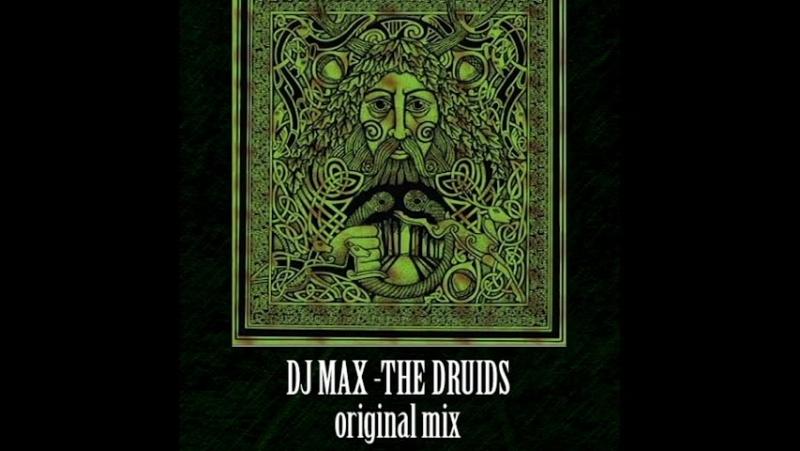 DJ MAX - THE DRUIDS (ORIGINAL MIX)