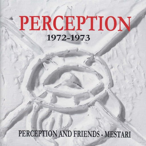 Perception альбом Perception and Friends - Mestari (1972-1973)