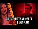 Sucesso Internacional de Anitta é uma Farsa