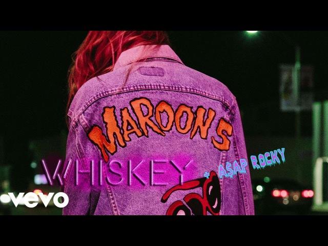 Maroon 5 - Whiskey ft. A$AP Rocky