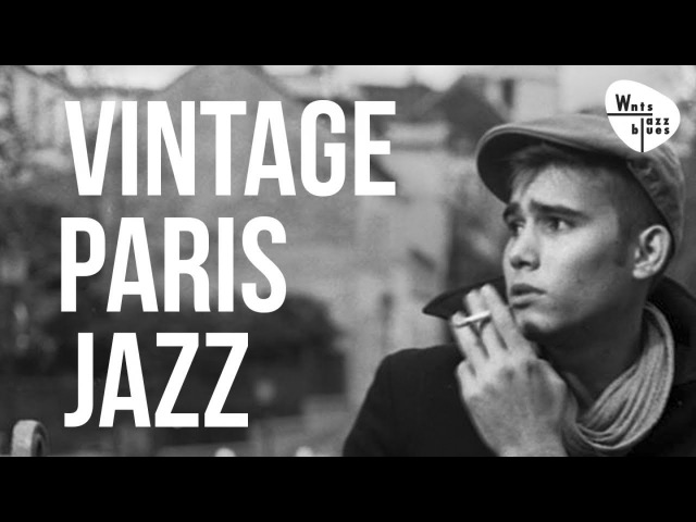 Vintage Paris Jazz - The Paris Jazz Stars of the Jazz Swing Era