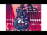 Daniel Powter - Bad day (instrumental cover)
