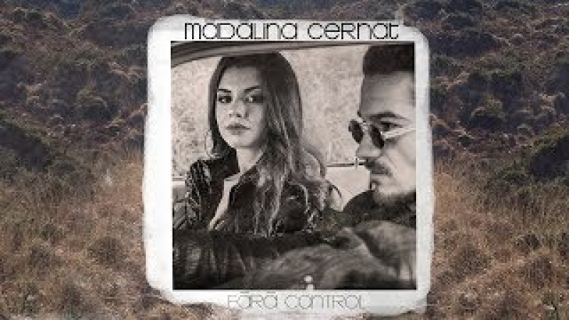 Mădălina Cernat - Fara control (Videoclip Oficial)