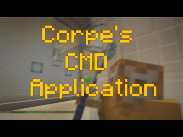 Corpe's CMD Application [Cutscene]