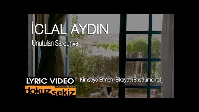 İclal Aydın - Unutulan Sardunya Kimseye Etmem Şikayet (Enstrumantal) (Lyric Video)