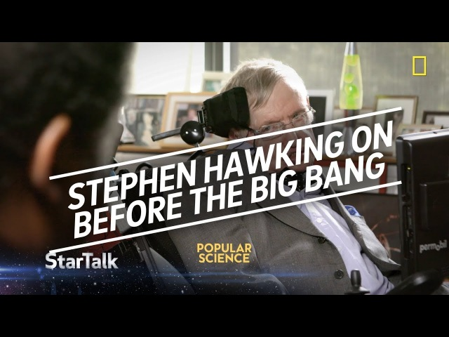 EXCLUSIVE Stephen Hawking on What Existed Before the Big Bang