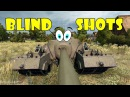 World of Tanks Funny Moments BLIND SHOTS 13