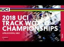 2018 UCI Track World Championships presented by Tissot Apeldoorn NED Day 4