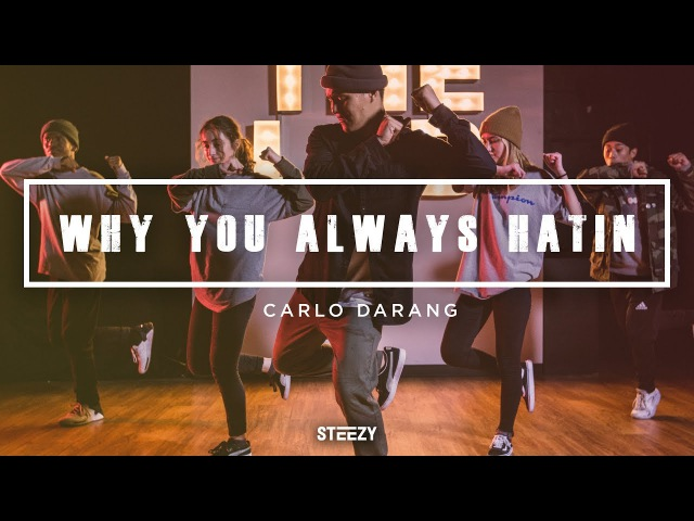 Carlo Darang Choreography | Why You Always Hatin - YG Dance | STEEZY.CO
