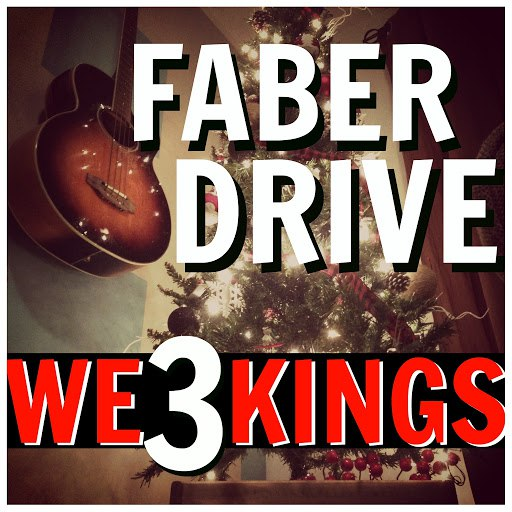 Faber Drive альбом We 3 Kings