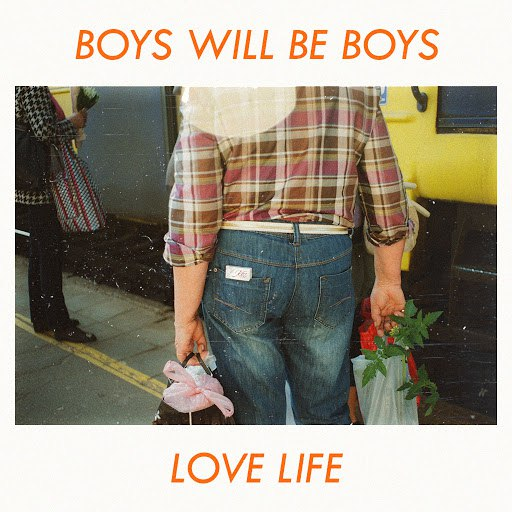 Boys Will Be Boys альбом Love Life