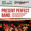 Present Perfect. Band
