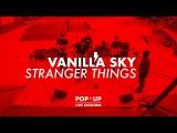 Vanilla Sky - Stranger Things