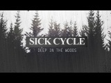 Sick Cycle - Deep In The Woods Section 8 Bass - Leftfield Bass