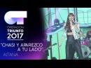 CHAS Y APAREZCO A TU LADO - Aitana   OT 2017   Gala 9
