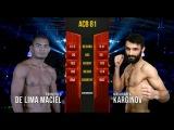 Maharbek Karginov vs. Francisco De Lima Maciel