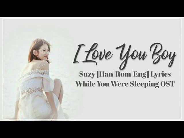 수지 Suzy– I Love You Boy [Han Rom Eng] Lyrics While You Were Sleeping OSTPart 4