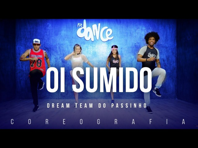 Oi Sumido - Dream Team do Passinho | FitDance TV (Coreografia) Dance Video